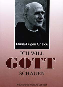 Ich will Gott schauen (Maria-Eugen Grialou)